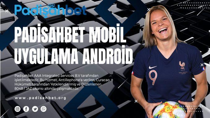 Padisahbet mobil uygulama Android