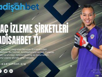 Maç İzleme Şirketleri - Padisahbet TV