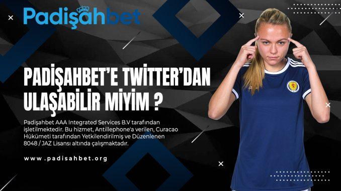 Padişahbet'e Twitter'dan ulaşabilir miyim ?